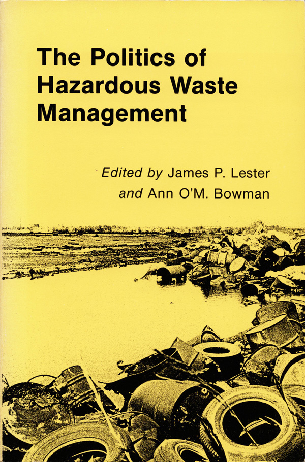 The Politics of Hazardous Waste Management