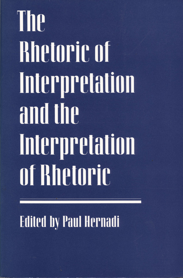 The Rhetoric of Interpretation and the Interpretation of Rhetoric