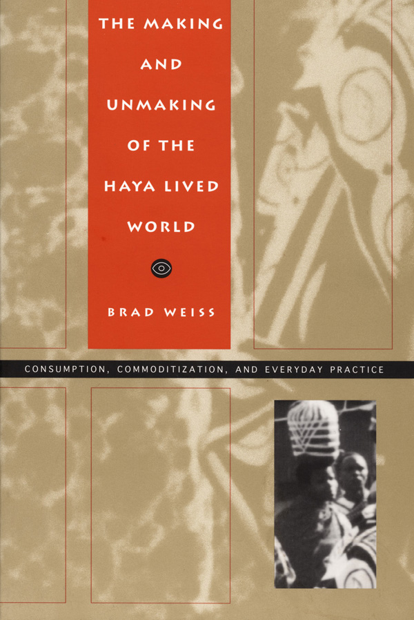 The Making and Unmaking of the Haya Lived World