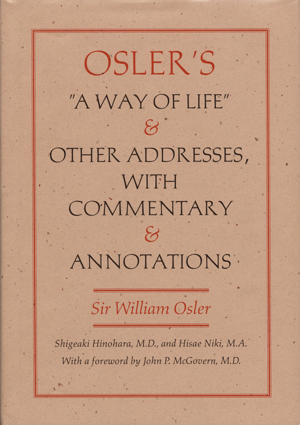 Osler′s  A Way of Life  and Other Addresses, with Commentary and Annotations