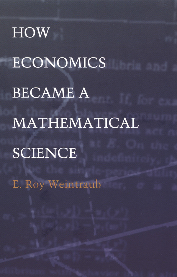 How Economics Became a Mathematical Science