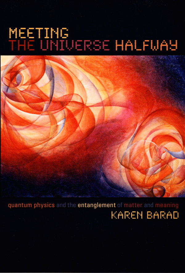 Meeting the Universe Halfway: Quantum Physics and the Entanglement of Matter and Meaning - Best Sellers