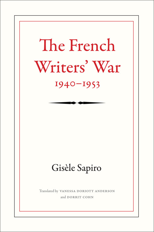 The French Writers′ War, 1940-1953