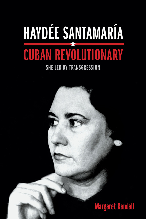Haydée Santamaría, Cuban Revolutionary