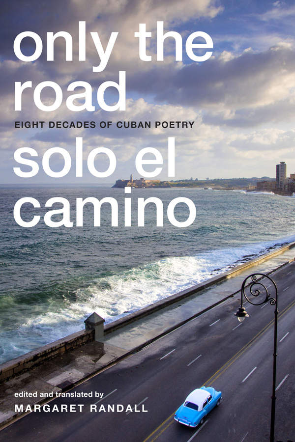 Only the Road ⁄ Solo el Camino
