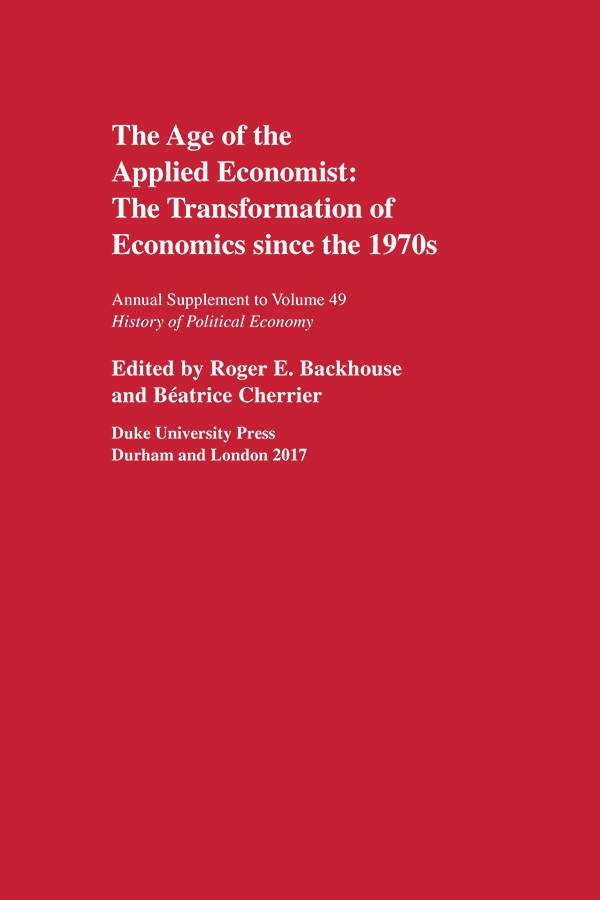 The Age of the Applied Economist: The Transformation of Economics since the 1970s