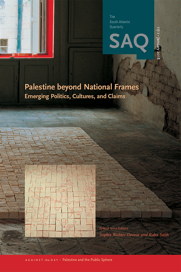 Palestine beyond National Frames: Emerging Politics, Cultures, and Claims1171