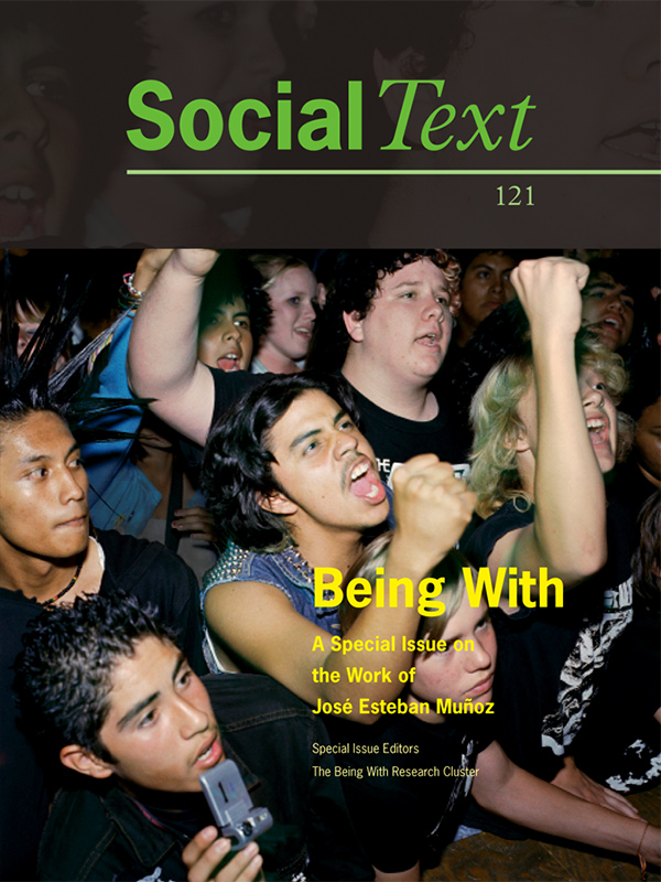 Being With: A Special Issue on the Work of José Esteban Muñoz