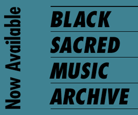 Black Sacred Music Archive now available.